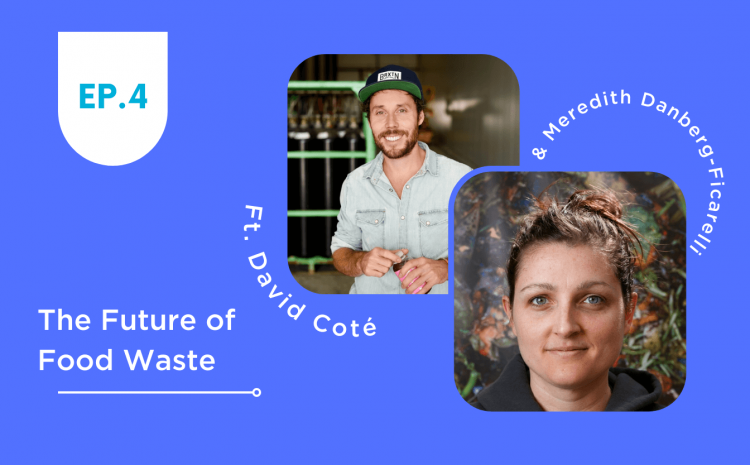 EPISODE 4: The Future of Food Waste